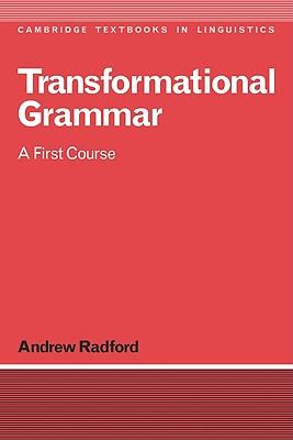 Transformational Grammar: A First Course - Radford, Andrew