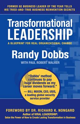 Transformational Leadership: A Blueprint for Real Organizational Change - Walker, Paul Robert, and Dobbs, Randy