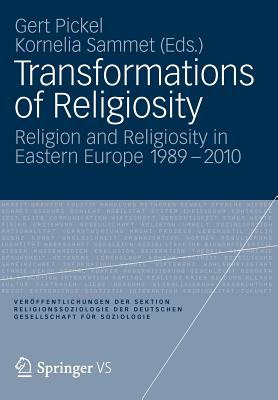 Transformations of Religiosity: Religion and Religiosity in Eastern Europe 1989-2010 - Pickel, Gert (Editor), and Sammet, Kornelia (Editor)