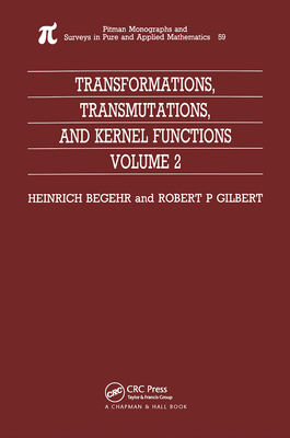 Transformations, Transmutations, and Kernel Functions, Volume II - Begehr, H