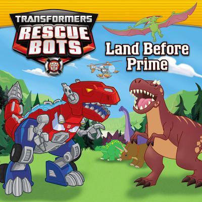 Transformers: Rescue Bots: Land Before Prime - Sazaklis, John