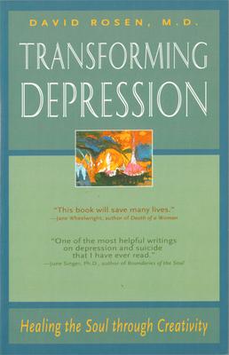 Transforming Depression: Healing the Soul Through Creativity - Rosen, David H