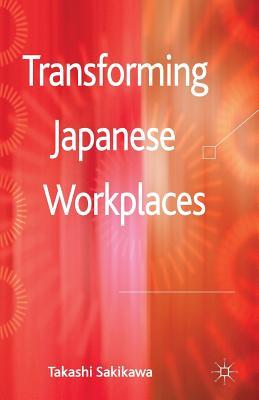Transforming Japanese Workplaces - Sakikawa, T