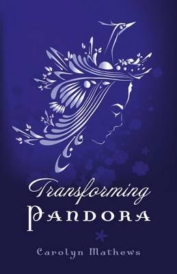 Transforming Pandora - Mathews, Carolyn
