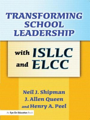 Transforming School Leadership with ISLLC and ELCC - Shipman, Neil J