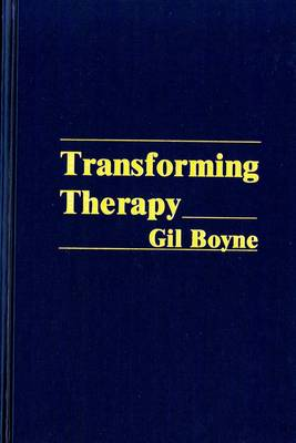 Transforming Therapy: A New Approach to Hypnotherapy - Boyne, Gil