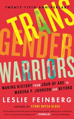 Transgender Warriors: Making History from Joan of Arc to Dennis Rodman - Feinberg, Leslie, (Ba