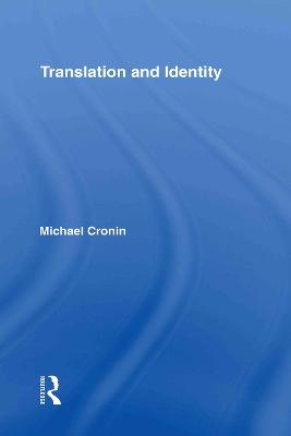 Translation and Identity - Cronin, Michael