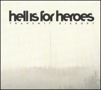 Transmit Disrupt - Hell Is for Heroes