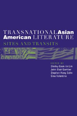 Transnational Asian American Literature: Sites and Transits - Lim, Shirley (Editor)