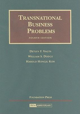Transnational Business Problems - Vagts, Detlev F, and Dodge, William S, and Koh, Harold Hongju