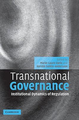 Transnational Governance: Institutional Dynamics of Regulation - Djelic, Marie-Laure (Editor)