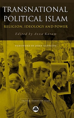 Transnational Political Islam: Religion, Ideology and Power - Karam, Azza (Editor)