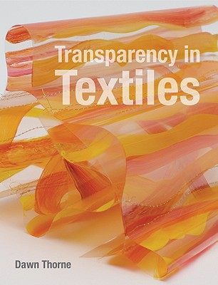 Transparency in Textiles - Thorne, Dawn