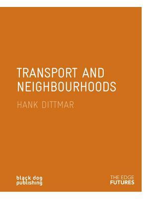 Transport and Neighbourhoods - Dittmar, Hank