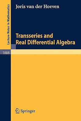 Transseries and Real Differential Algebra - Van Der Hoeven, Joris