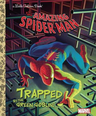Trapped by the Green Goblin! (Marvel: Spider-Man) - Berrios, Frank