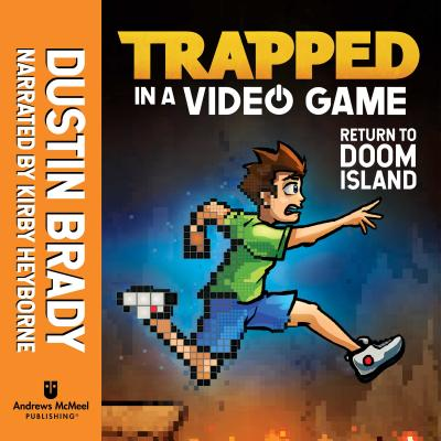Trapped in a Video Game: Return to Doom Island - Brady, Dustin, and Heyborne, Kirby (Narrator)