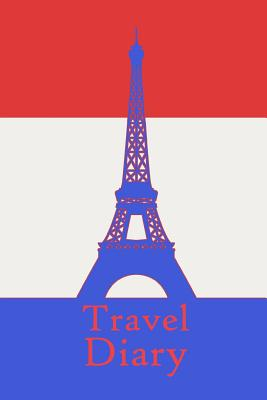 Travel Diary: Notebook to record the travel experiences in France I 124 pages checkered with table of contents - Travel Planner Journals