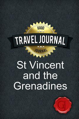 Travel Journal St Vincent and the Grenadines - Journal, Good