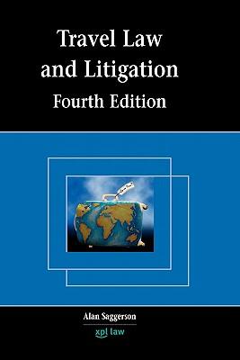 Travel Law and Litigation: Fourth Edition - Saggerson, Alan