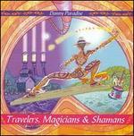 Travelers, Magicians & Shamans