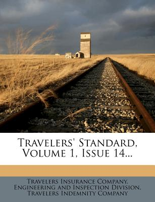 Travelers' Standard, Volume 1, Issue 14... - Travelers Insurance Company Engineering (Creator), and Travelers Indemnity Company (Creator)