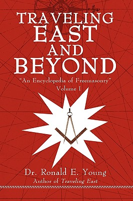 Traveling East and Beyond: Volume I - Young, Ronald E, Dr.