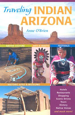 Traveling Indian Arizona - O'Brien, Anne