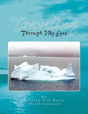 Traveling Through My Eyes - Gill Davis, Carolyn