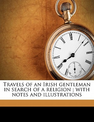 Travels of an Irish Gentleman in Search of a Religion; With Notes and Illustrations - Moore, Thomas