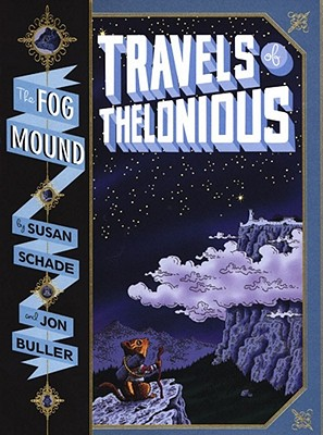 Travels of Thelonious - Schade, Susan, and Buller, Jon