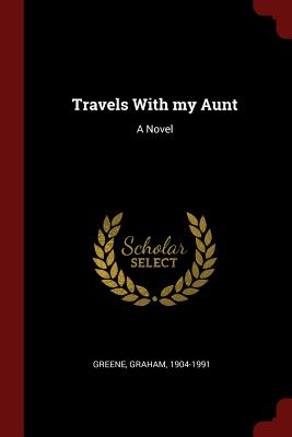 Travels with My Aunt - Greene, Graham