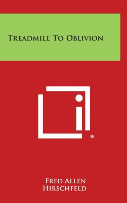 Treadmill to Oblivion - Allen, Fred
