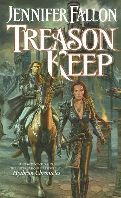 Treason Keep: Book Two of the Hythrun Chronicles - Fallon, Jennifer