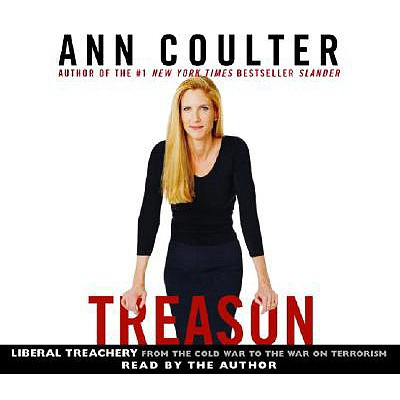Treason: Liberal Treachery from the Cold War to the War on Terrorism - Coulter, Ann (Read by)