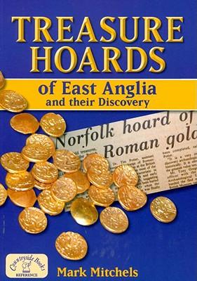 Treasure Hoards of East Anglia - Mitchels, Mark