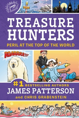 Treasure Hunters: Peril at the Top of the World - Patterson, James, and Grabenstein, Chris