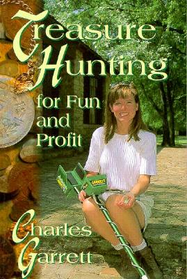 Treasure Hunting For Fun and Profit - Garrett, Charles, and Last, First