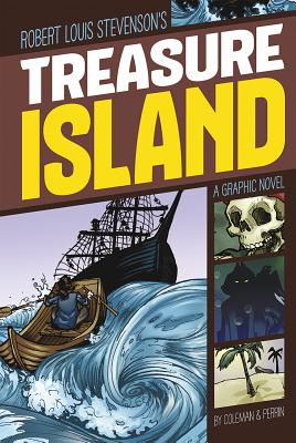 Treasure Island - Coleman, Wim (Retold by), and Perrin, Pat (Retold by), and Stevenson, Robert Louis