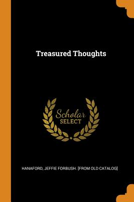 Treasured Thoughts - Hanaford, Jeffie Forbush [From Old Cata (Creator)