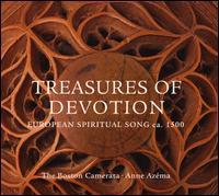 Treasures of Devotion: European Spiritual Song ca. 1500 - Andrew Arceci (viola da gamba); Anne Azéma (hurdygurdy); Anne Azéma (vocals); Boston Camerata; Carol Lewis (viola da gamba);...