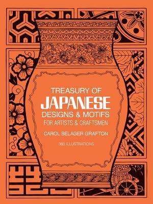 Treasury of Japanese Designs and Motifs for Artists and Craftsmen - Grafton, Carol Belanger (Editor)