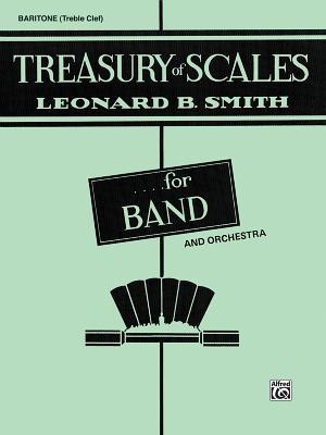 Treasury of Scales for Band and Orchestra: Baritone T.C. - Smith, Leonard B
