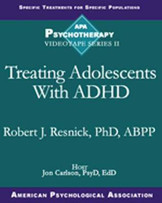 Treating Adolescents With Adhd (Apa Psychotherapy Videotape Series II) - American Psychological Association