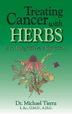 Treating Cancer with Herbs: An Integrative Approach - Tierra, Michael, L.A.C., O.M.D.