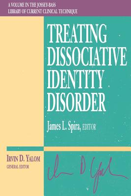 Treating Dissociative Identity Disorder - Spira, James L, PhD