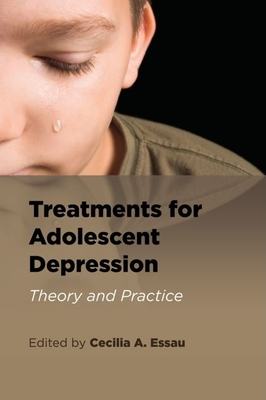 Treatments for Adolescent Depression: Theory and Practice - Essau, Cecilia A (Editor)