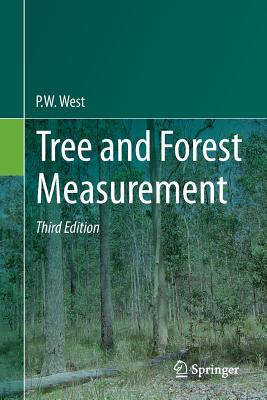 Tree and Forest Measurement - West, P W