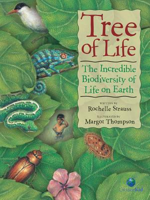 Tree of Life: The Incredible Biodiversity of Life on Earth - Strauss, Rochelle